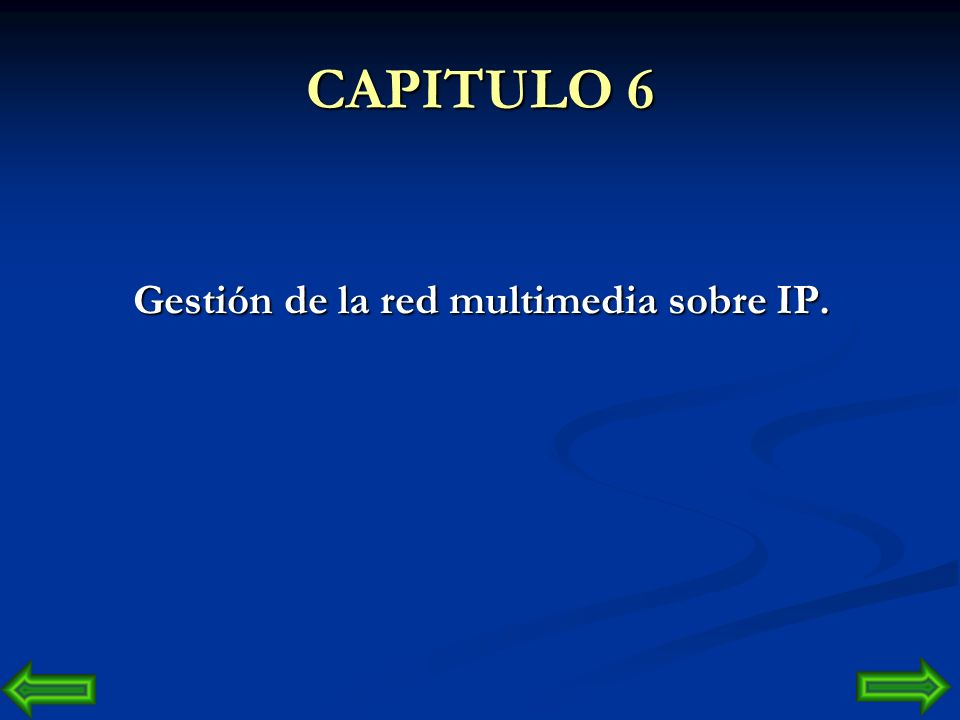 Gestión de la red multimedia sobre IP.