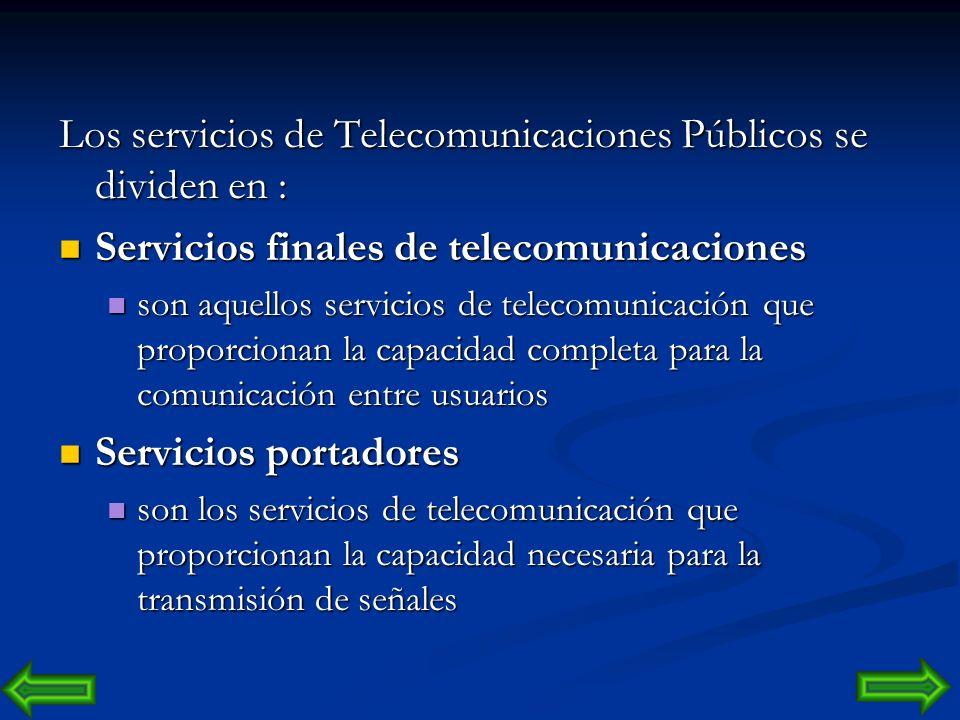 Los servicios de Telecomunicaciones Públicos se dividen en :