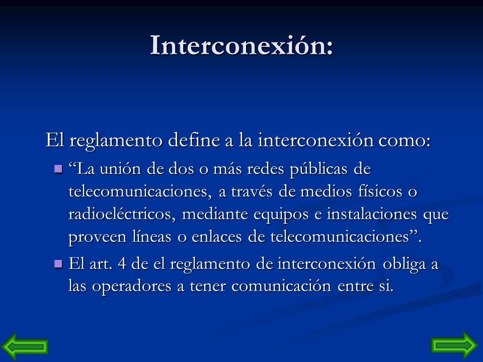 Interconexión: El reglamento define a la interconexión como: