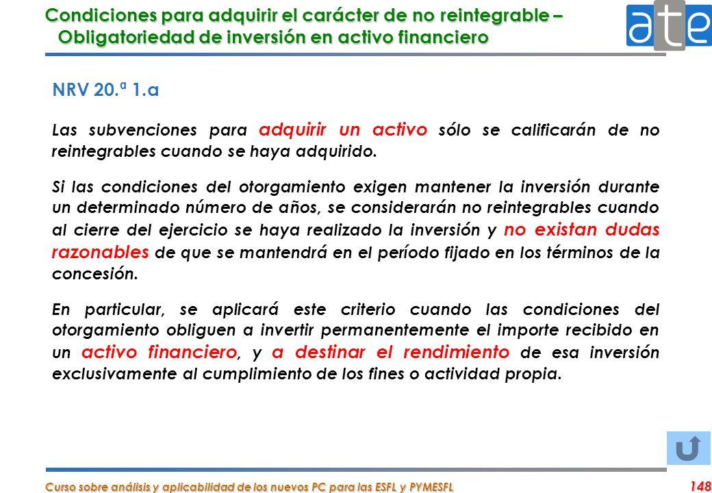 Condiciones para adquirir el carácter de no reintegrable – Obligatoriedad de inversión en activo financiero