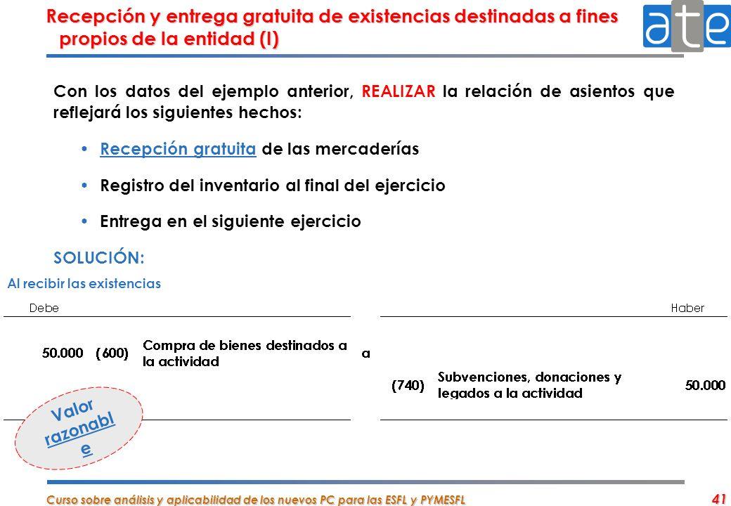 Recepción y entrega gratuita de existencias destinadas a fines propios de la entidad (I)