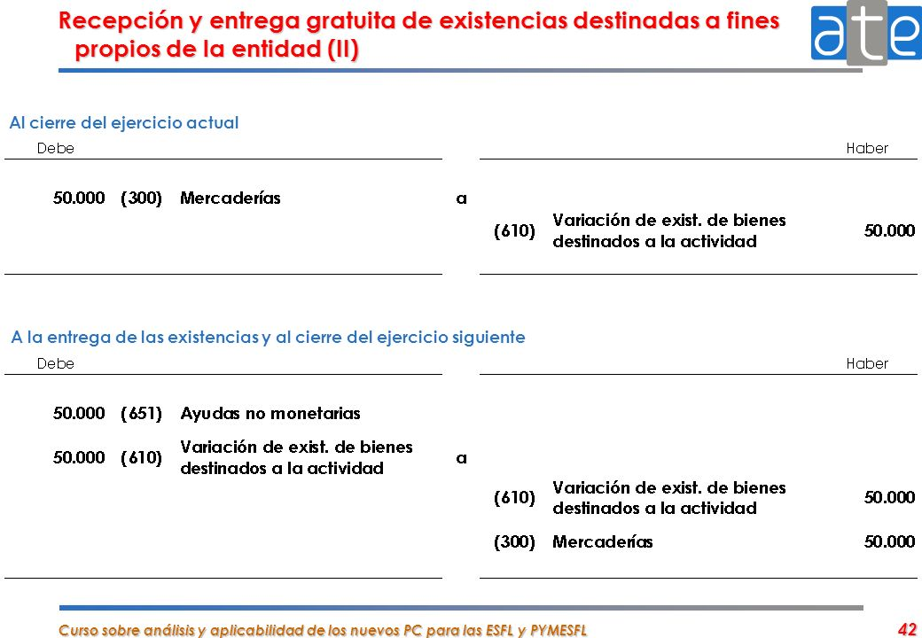Recepción y entrega gratuita de existencias destinadas a fines propios de la entidad (II)
