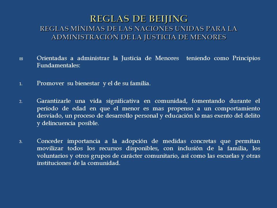 REGLAS DE BEIJING REGLAS MÍNIMAS DE LAS NACIONES UNIDAS PARA LA ADMINISTRACIÓN DE LA JUSTICIA DE MENORES