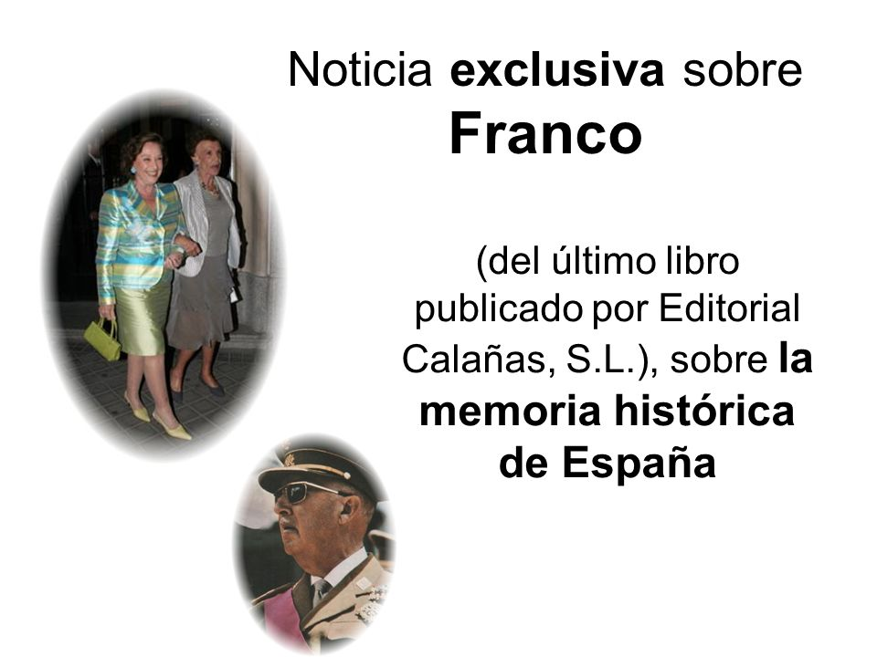 Noticia exclusiva sobre Franco
