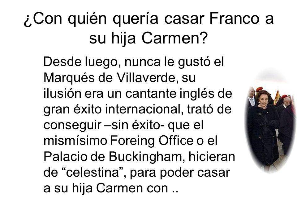 ¿Con quién quería casar Franco a su hija Carmen