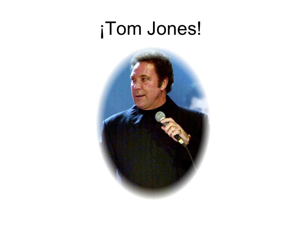¡Tom Jones!