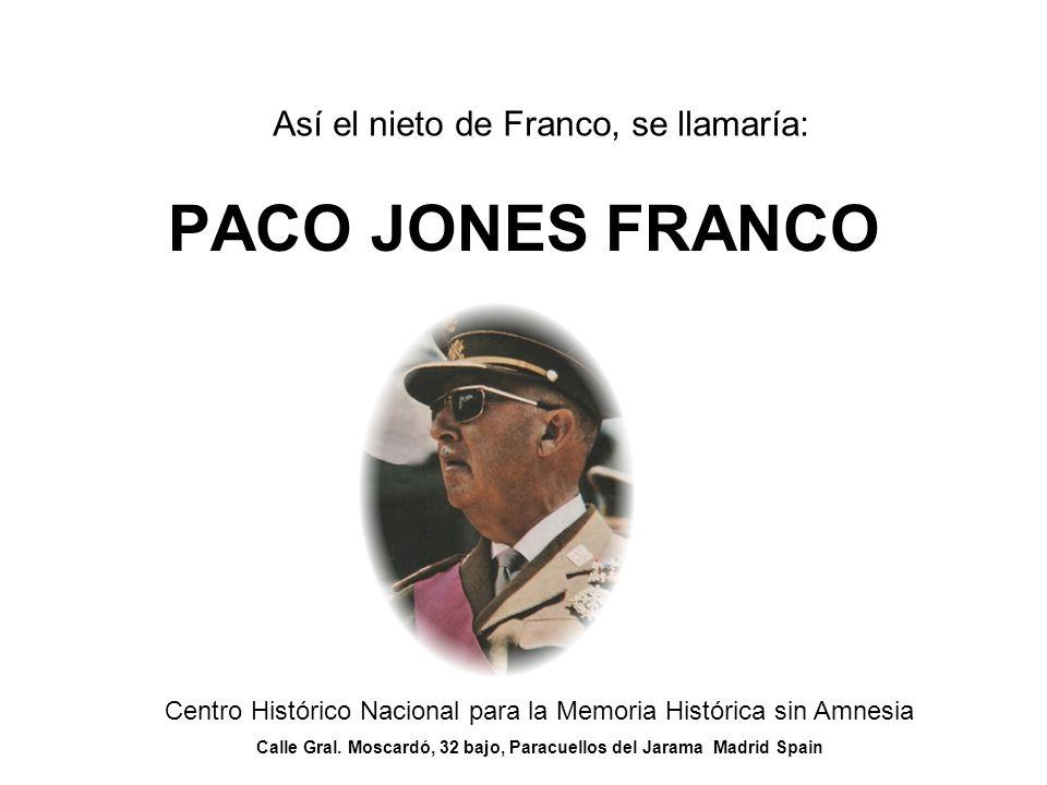 Así el nieto de Franco, se llamaría: