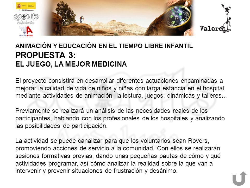 PROPUESTA 3: EL JUEGO, LA MEJOR MEDICINA