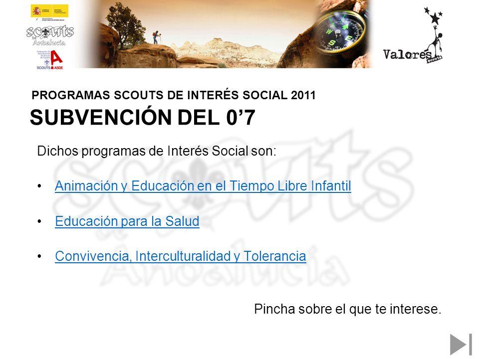 SUBVENCIÓN DEL 0'7 Dichos programas de Interés Social son: