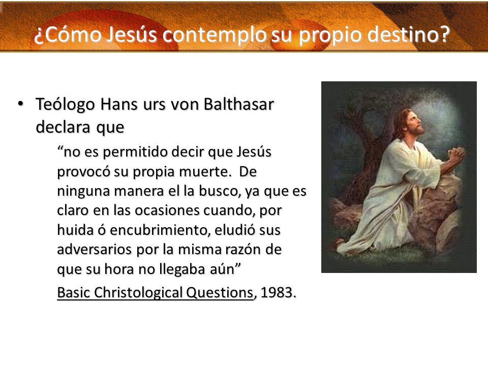 ¿Cómo Jesús contemplo su propio destino