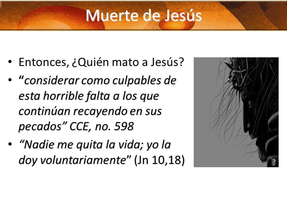 Muerte de Jesús Entonces, ¿Quién mato a Jesús