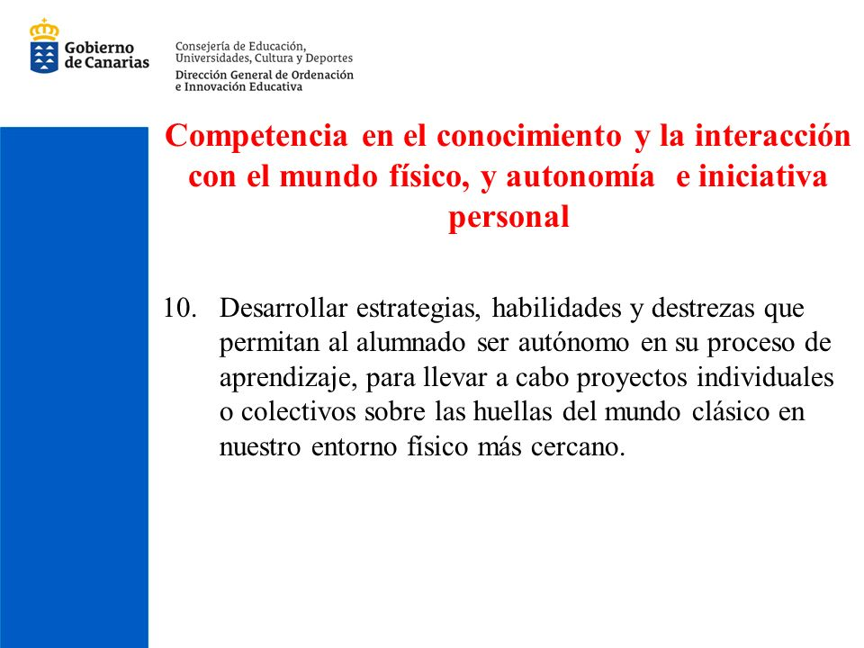 Competencia en el conocimiento y la interacción con el mundo físico, y autonomía e iniciativa personal