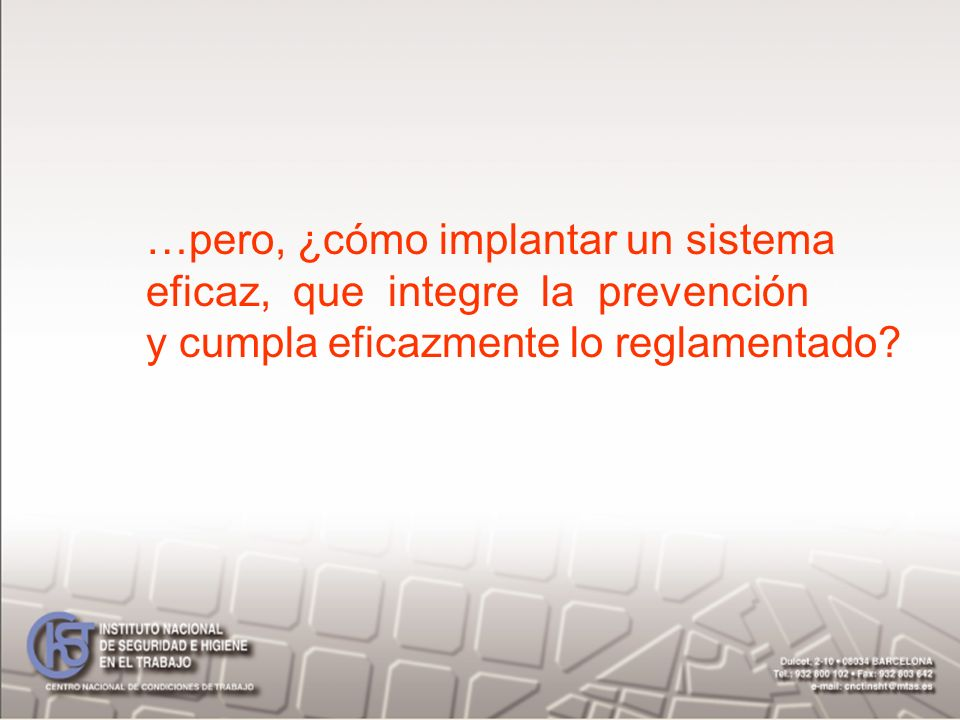 …pero, ¿cómo implantar un sistema eficaz, que integre la prevención