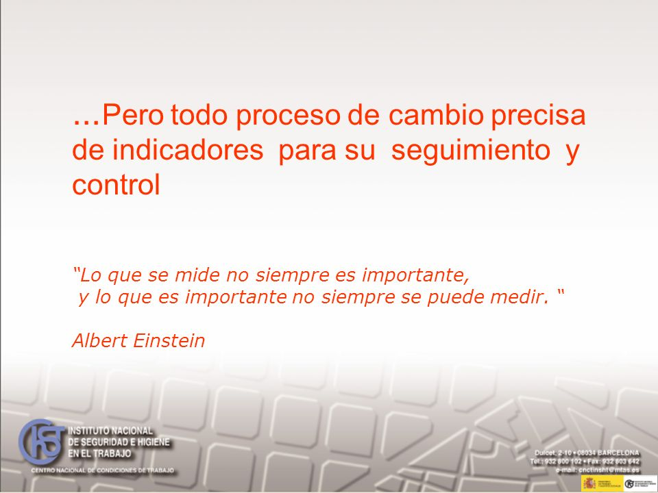 …Pero todo proceso de cambio precisa de indicadores para su seguimiento y control