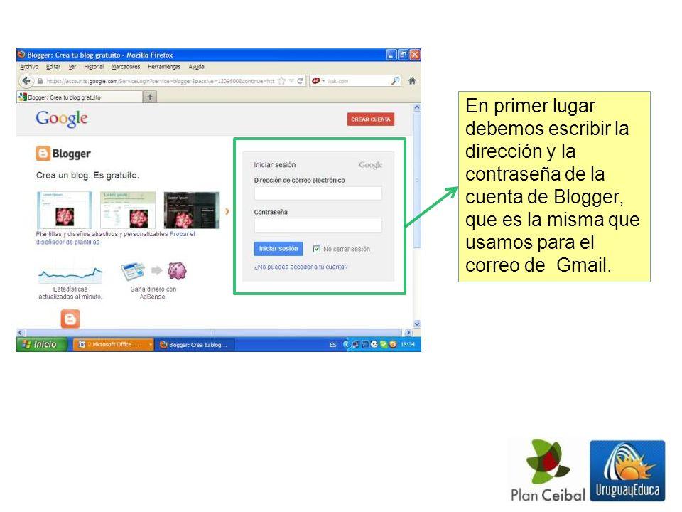 En primer lugar debemos escribir la dirección y la contraseña de la cuenta de Blogger, que es la misma que usamos para el correo de Gmail.