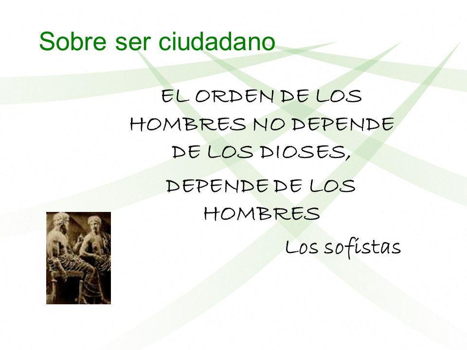 EL ORDEN DE LOS HOMBRES NO DEPENDE DE LOS DIOSES,