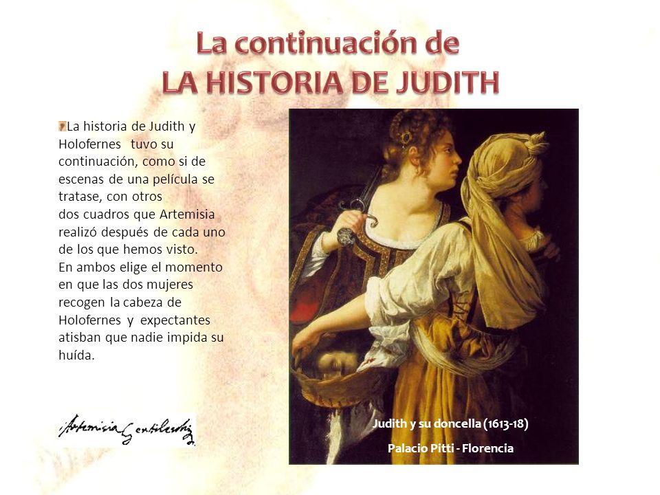 Judith y su doncella (1613-18) Palacio Pitti - Florencia