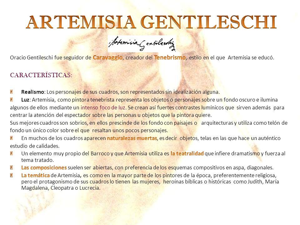Oracio Gentileschi fue seguidor de Caravaggio, creador del Tenebrismo, estilo en el que Artemisia se educó.