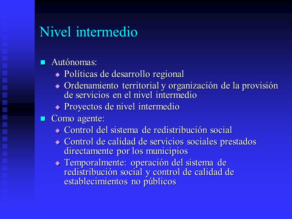 Nivel intermedio Autónomas: Políticas de desarrollo regional