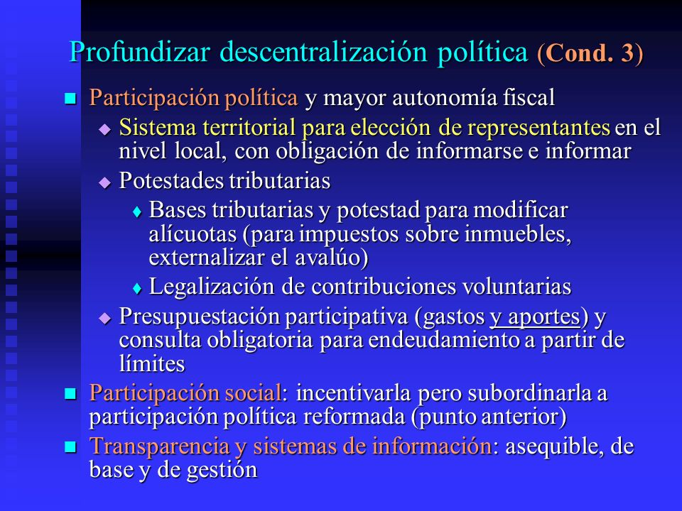 Profundizar descentralización política (Cond. 3)