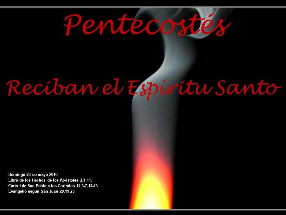 Pentecostés Reciban el Espíritu Santo