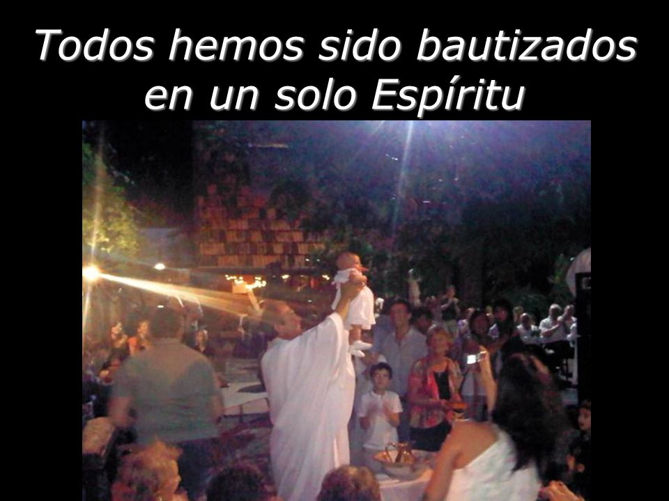 Todos hemos sido bautizados en un solo Espíritu