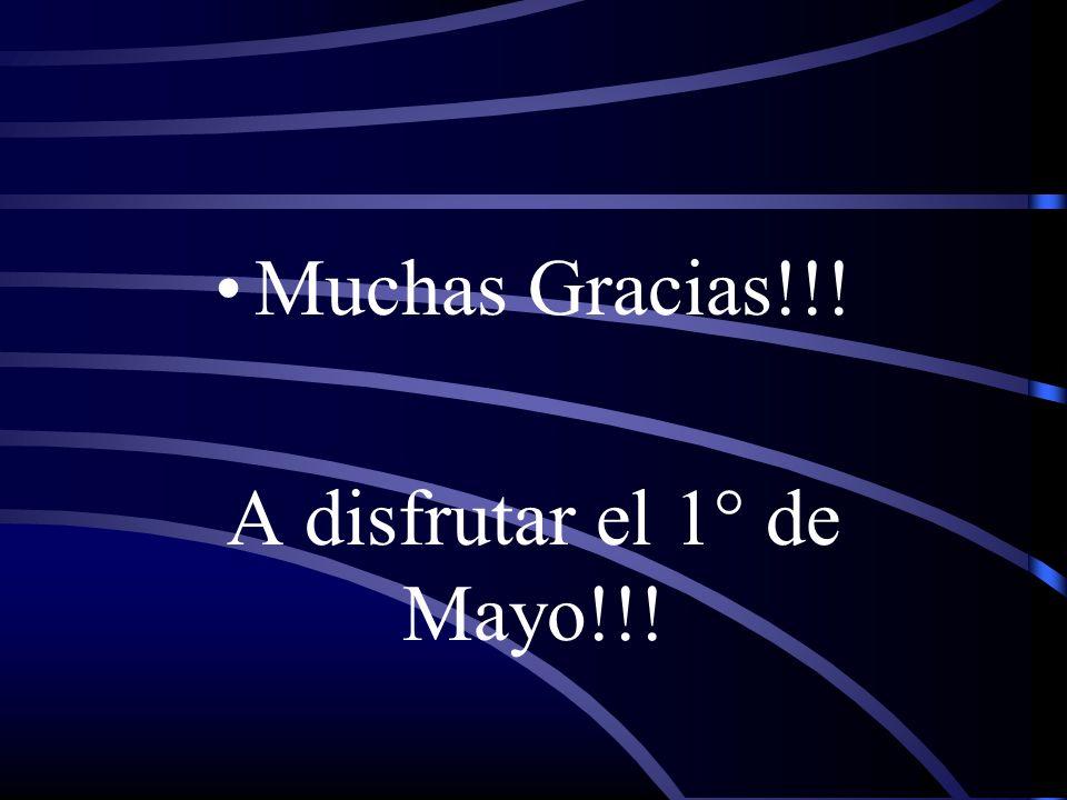 Muchas Gracias!!! A disfrutar el 1° de Mayo!!!