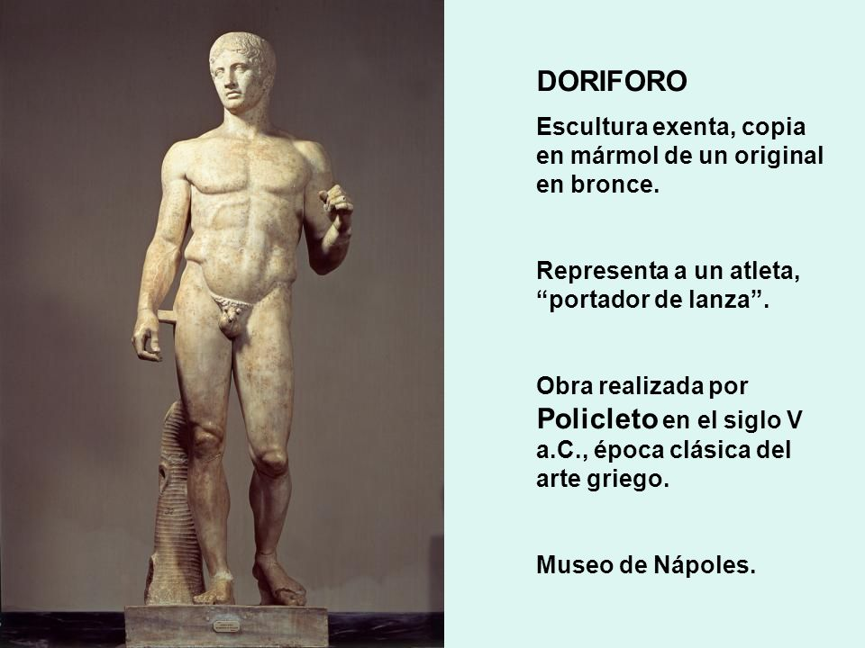 DORIFORO Escultura exenta, copia en mármol de un original en bronce.