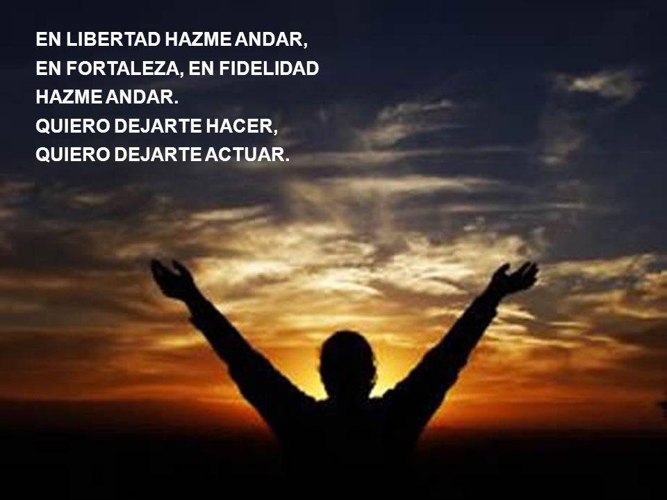 EN LIBERTAD HAZME ANDAR,