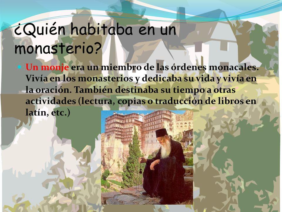 ¿Quién habitaba en un monasterio