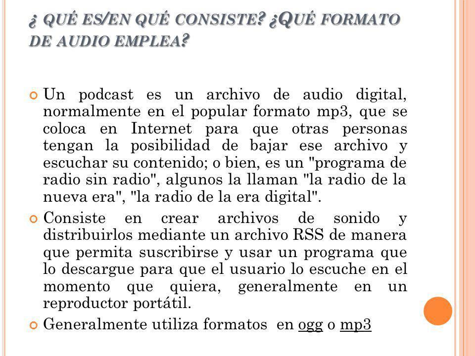¿ qué es/en qué consiste ¿Qué formato de audio emplea