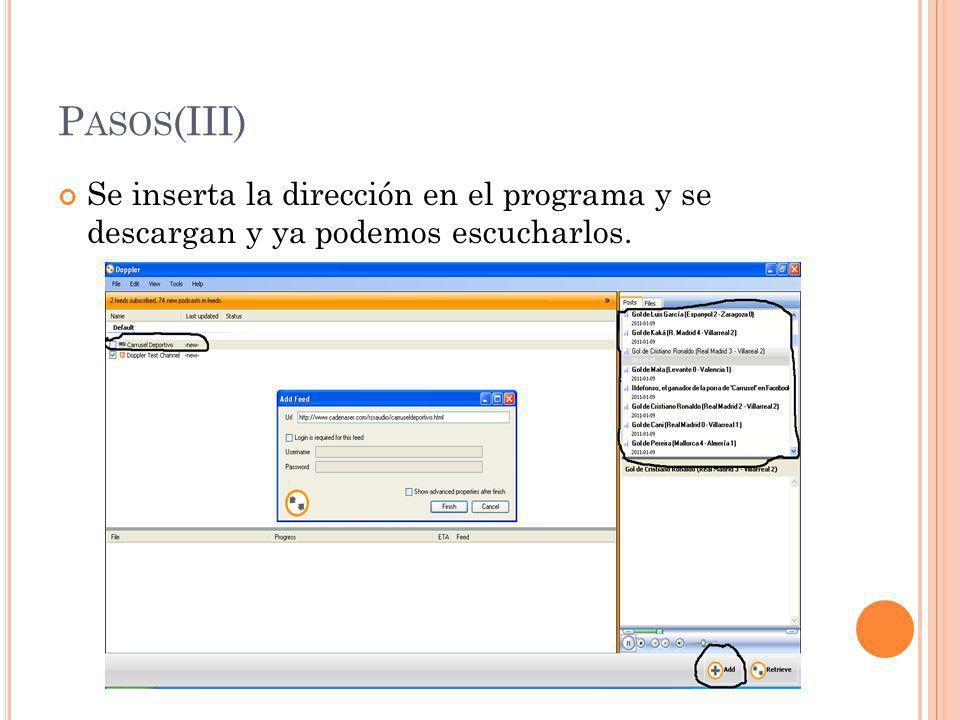Pasos(III) Se inserta la dirección en el programa y se descargan y ya podemos escucharlos.