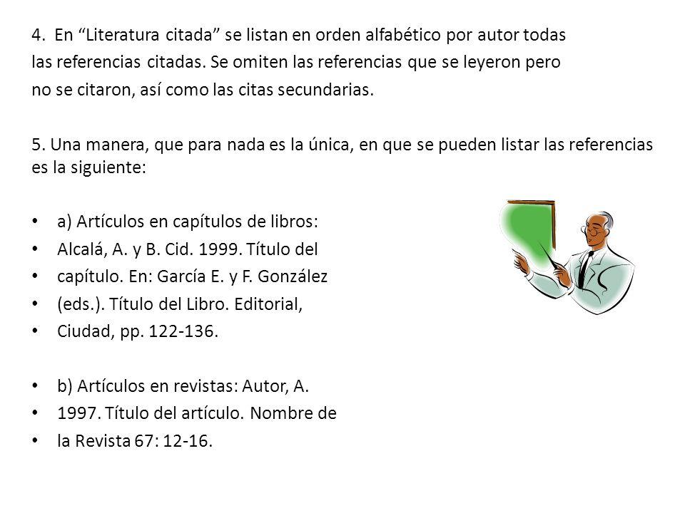 4. En Literatura citada se listan en orden alfabético por autor todas
