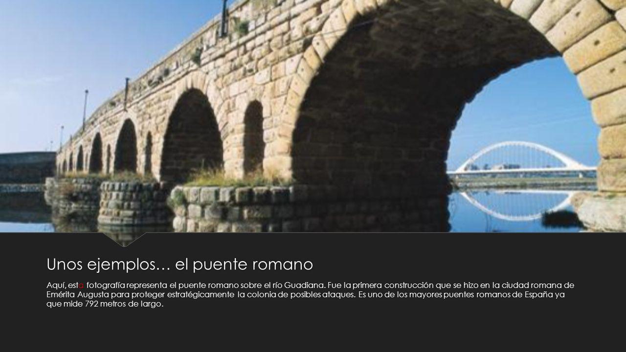 Unos ejemplos… el puente romano