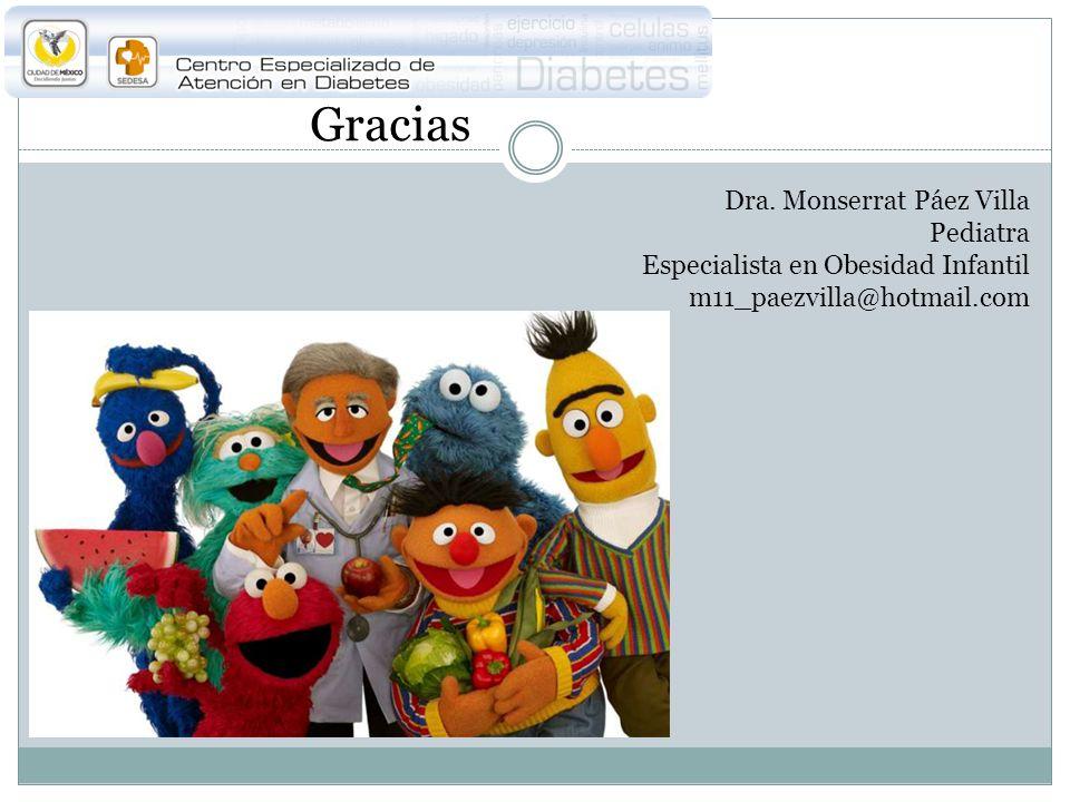 Gracias Dra. Monserrat Páez Villa Pediatra