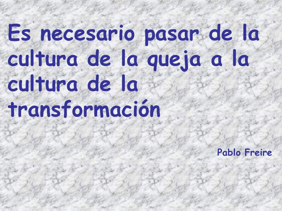 Es necesario pasar de la cultura de la queja a la cultura de la transformación