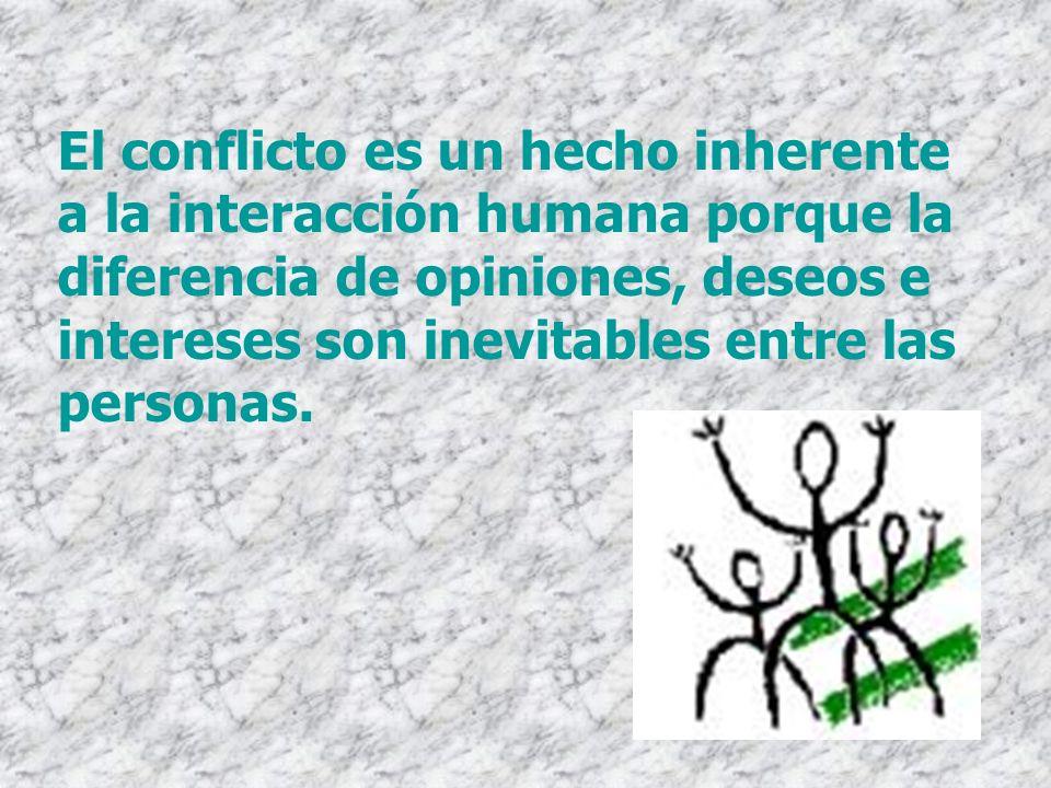 El conflicto es un hecho inherente a la interacción humana porque la diferencia de opiniones, deseos e intereses son inevitables entre las personas.