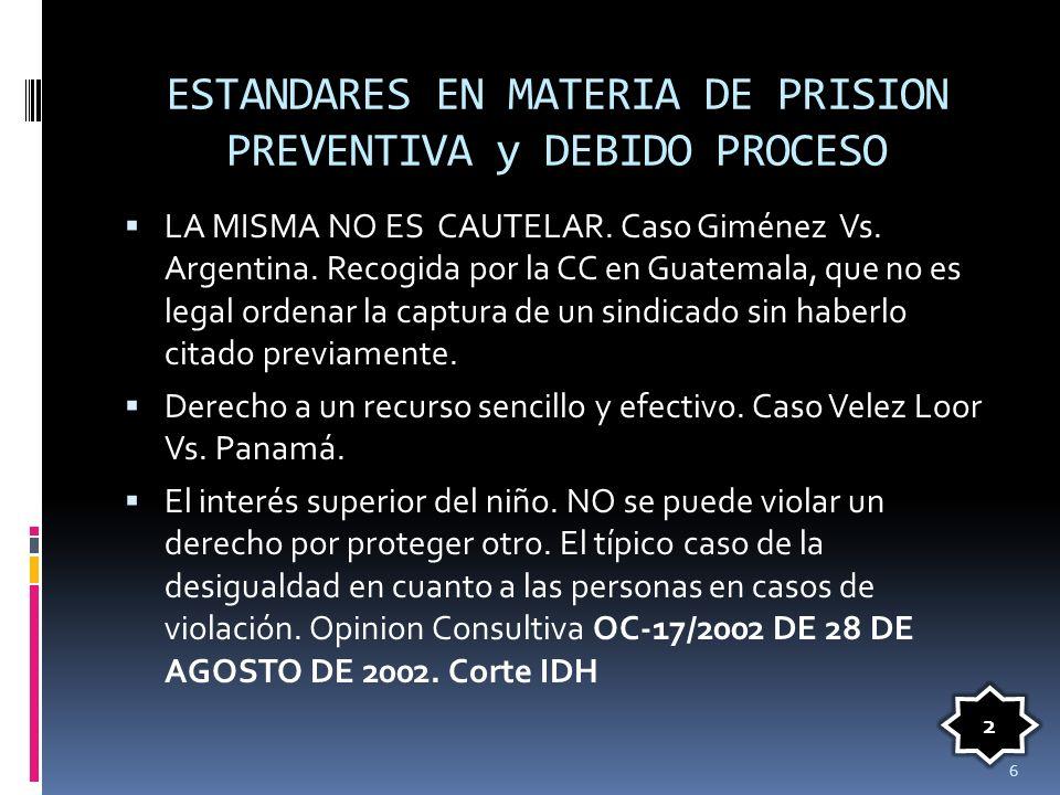 ESTANDARES EN MATERIA DE PRISION PREVENTIVA y DEBIDO PROCESO