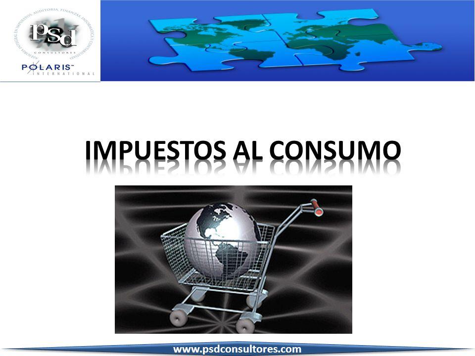 IMPUESTOS AL CONSUMO www.psdconsultores.com