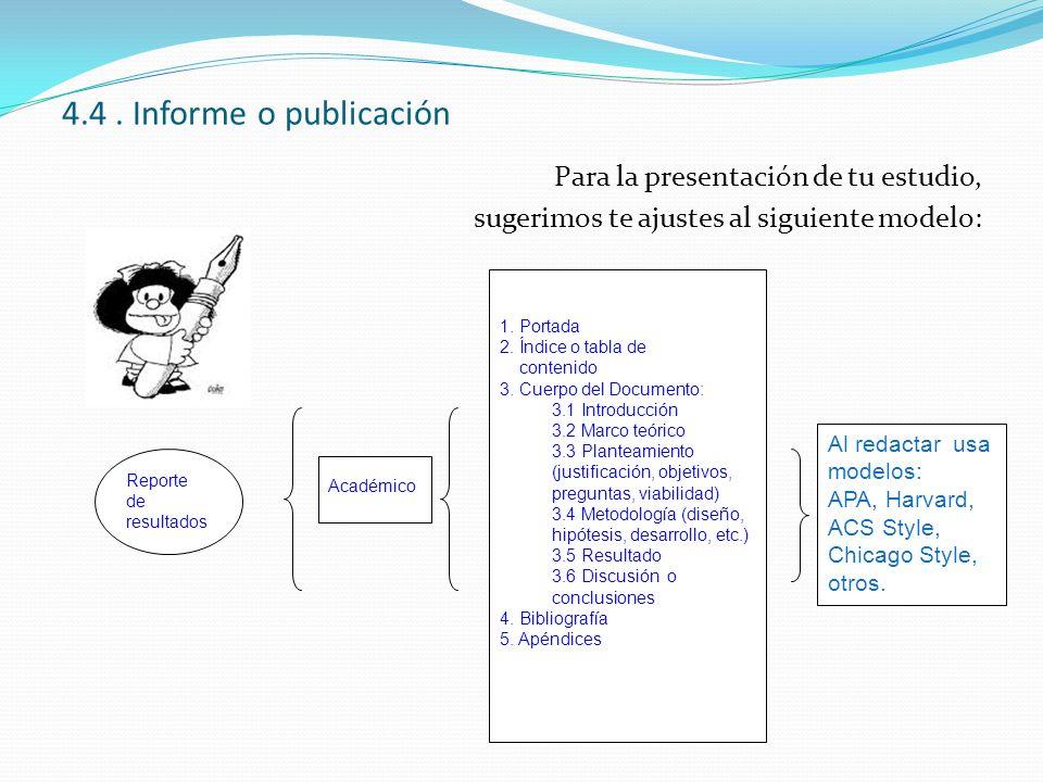 4.4 . Informe o publicación Para la presentación de tu estudio, sugerimos te ajustes al siguiente modelo: