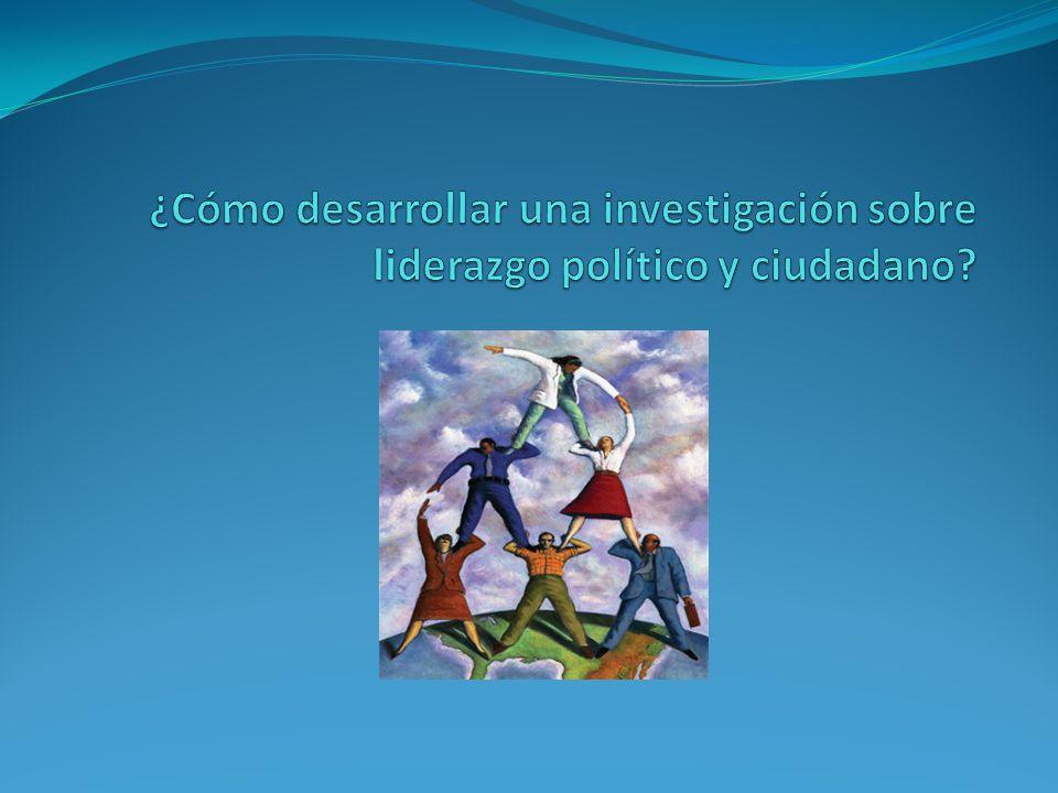 ¿Cómo desarrollar una investigación sobre liderazgo político y ciudadano