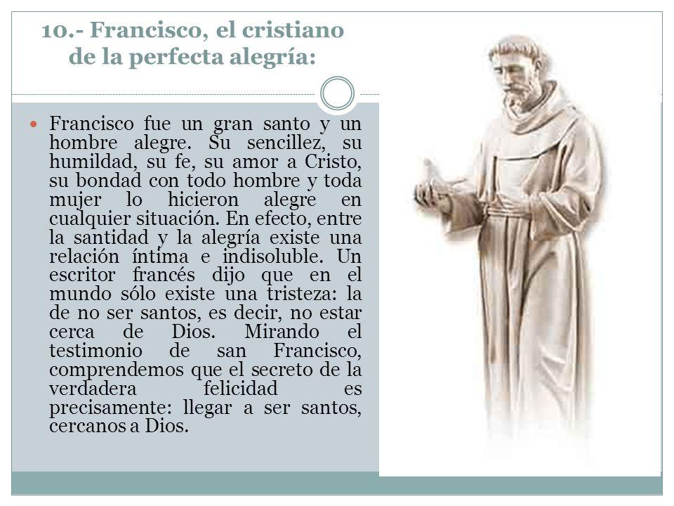 10.- Francisco, el cristiano de la perfecta alegría: