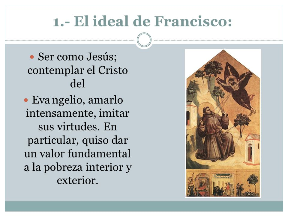 1.- El ideal de Francisco: