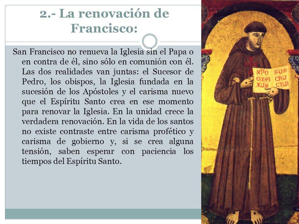 2.- La renovación de Francisco: