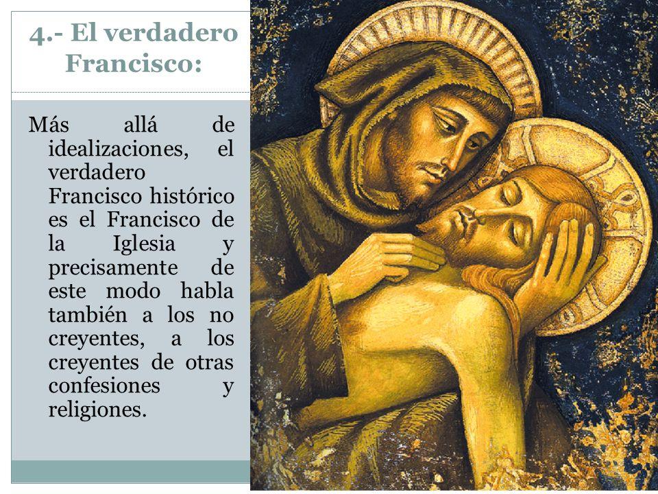 4.- El verdadero Francisco: