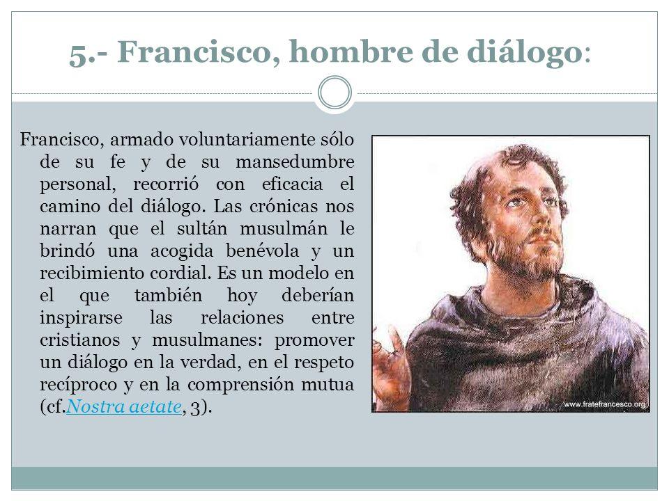 5.- Francisco, hombre de diálogo: