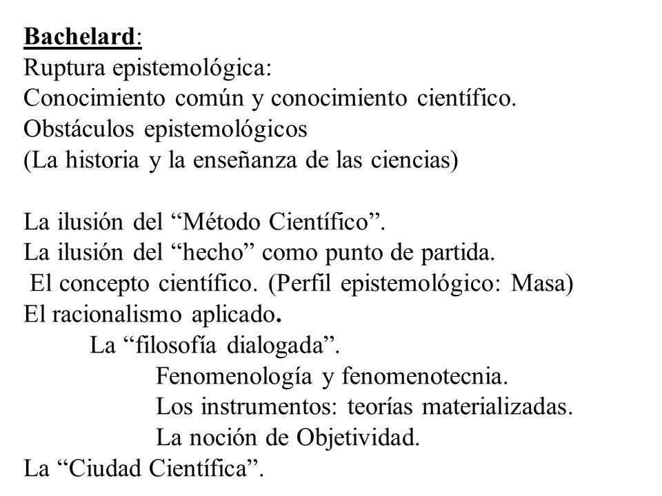 Bachelard: Ruptura epistemológica: Conocimiento común y conocimiento científico.