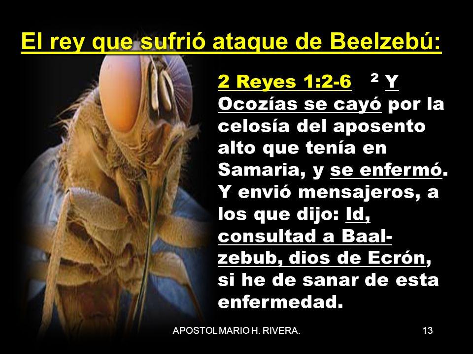 El rey que sufrió ataque de Beelzebú: