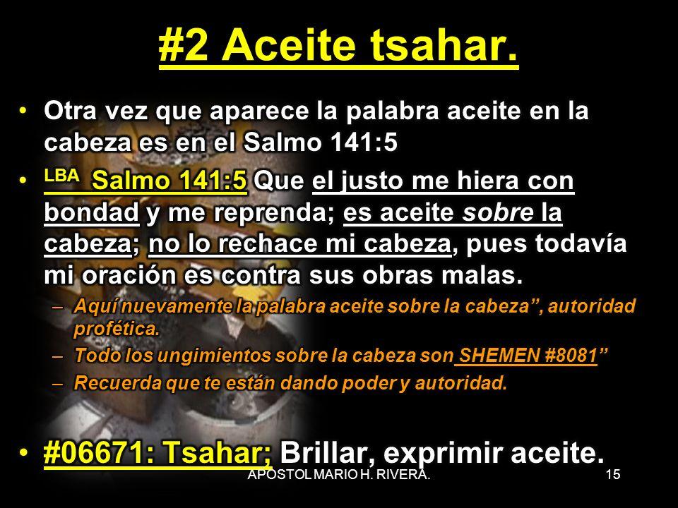 #2 Aceite tsahar. #06671: Tsahar; Brillar, exprimir aceite.