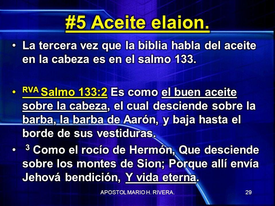 #5 Aceite elaion. La tercera vez que la biblia habla del aceite en la cabeza es en el salmo 133.
